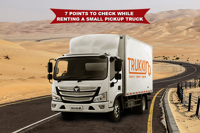 7 points to check while renting a small pickup truck