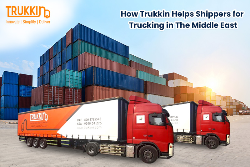 How Trukkin helps shippers for trucking in Middle East