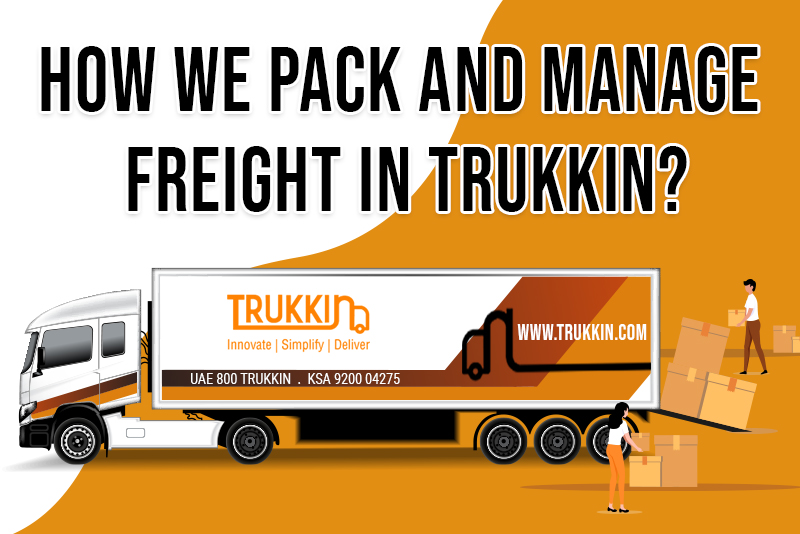 How We Pack and Manage Freight in Trukkin