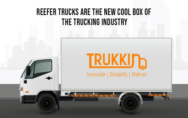 Reefer Trucks are the New Cool Box of the Trucking Industry