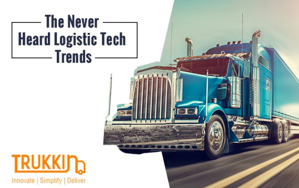 The Never Heard Logistic Tech Trends