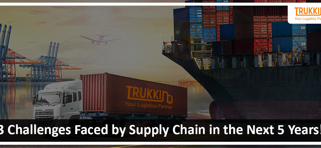3 Challenges Faced by Supply Chain in the Next 5 Years!